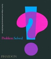 Problem Solved. A Primer for Design and Communications
