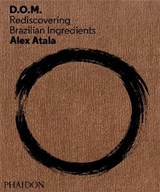 Alex atala: d.o.m. | Alex Atala |