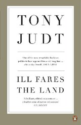Ill Fares The Land | Professor Tony Judt |
