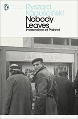 Nobody leaves | Ryszard Kapuscinski ; William Brand |