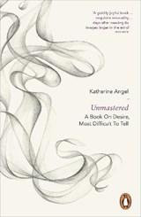 Unmastered   Katherine Angel  