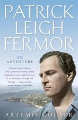 Patrick Leigh Fermor | Artemis Cooper |