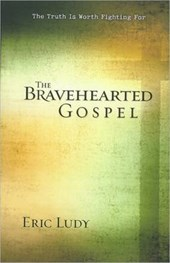 The Bravehearted Gospel