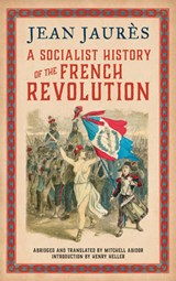 A Socialist History of the French Revolution | Jean Jaures | 9780745335001