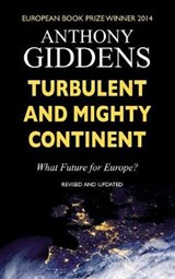 Turbulent and Mighty Continent | Anthony Giddens |