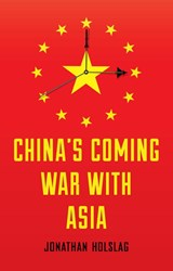 China's Coming War with Asia | Jonathan Holslag |