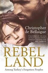 Rebel Land | Christopher de Bellaigue |
