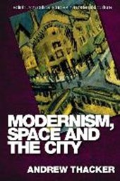 Modernism, Space and the City