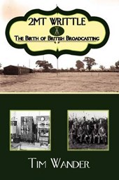 2mt Writtle - The Birth of British Broadcasting