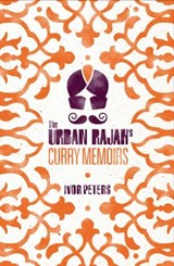 The Urban Rajah's Curry Memoirs | Ivor Peters |