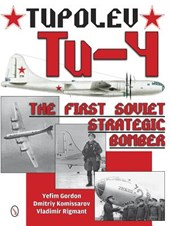 Tupolev Tu-4: The First Soviet Strategic Bomber
