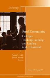 Rural Community Colleges: Teaching, Learning, and Leading in the Heartland