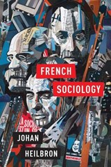 French Sociology | Johan Heilbron |