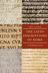 The Latin Inscriptions of Rome | Tyler Lansford |