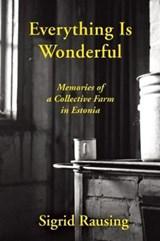 Everything is Wonderful | Sigrid Rausing |