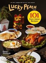 Lucky peach 101 easy asian recipes | Peter Meehan |