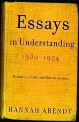 Essays in Understanding, 1930-1954   Hannah Arendt  