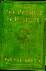 The Promise of Politics | Hannah Arendt |