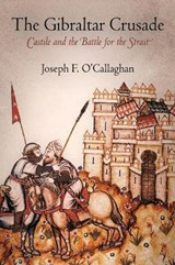 The Gibraltar Crusade | Joseph F. O'callaghan |