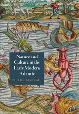 Nature and Culture in the Early Modern Atlantic   Peter C. Mancall  