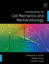 Jacobs, C: Introduction to Cell Mechanics and Mechanobiology
