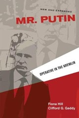 Mr. Putin   Hill, Fiona ; Gaddy, Clifford G.  