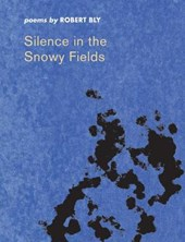 Silence in the Snowy Fields Silence in the Snowy Fields Silence in the Snowy Fields Silence in the Snowy Fields Silence in the S