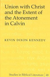 Union With Christ and the Extent of the Atonement in Calvin