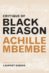 Critique of Black Reason   Achille Mbembe  