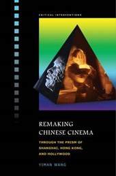 Remaking Chinese Cinema