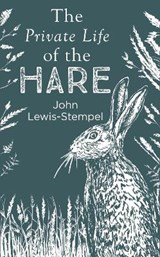 The Private Life of the Hare | John Lewis-Stempel |
