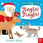 Can You Say it Too: Jingle Jingle
