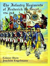 Infantry Regiments of Frederick the Great 1756-1763