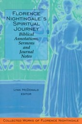 Florence Nightingaleas Spiritual Journey: Biblical Annotations, Sermons and Journal Notes