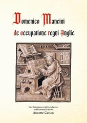 Domenico Mancini : de occupatione regni Anglie