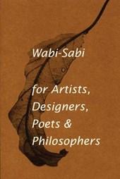 Wabi-sabi : for artists, designers, poets and designers