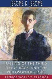 Passing of the Third Floor Back, and The Philosopher's Joke (Esprios Classics)