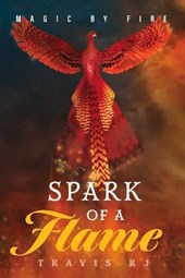 Magic by Fire: Spark of a Flame