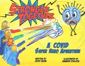 Stronger Together: A Covid Super Hero Adventure