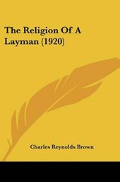 The Religion Of A Layman (1920)