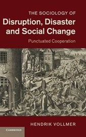 Sociology of Disruption  Disaster and Social Change