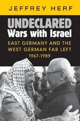 Undeclared Wars with Israel   Herf, Jeffrey (university of Maryland, College Park)  