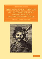 Mulfuzat Timury, or, Autobiographical Memoirs of the Moghul