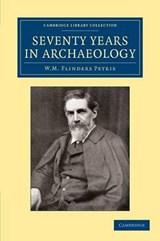 Seventy Years in Archaeology   William Matthew Flinders Petrie  