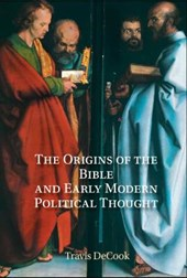 The Origins of the Bible and Early Modern Political Thought