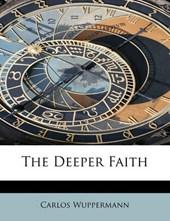 The Deeper Faith