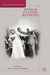 Weimar Culture Revisited   John A. Williams  