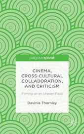 Cinema, Cross-Cultural Collaboration, and Criticism