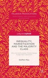 Inequality, Marketization and the Majority Class