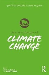 The Psychology of Climate Change   Geoffrey Beattie ; Laura McGuire  
